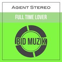 Agent Stereo - Full Time Lover