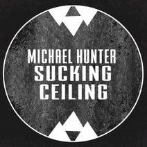 Michael Hunter, Assuc - Sucking Ceiling