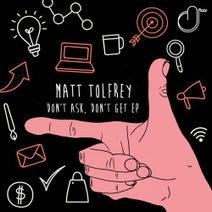 Matt Tolfrey - Don't Ask, Don't Get EP