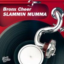 Bronx Cheer, Paul Parsons - Slammin Mumma