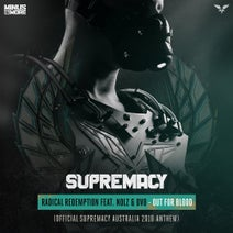 Radical Redemption feat. Nolz & DV8 - Out For Blood (Official Supremacy Australia 2018 Anthem)