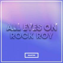 Rock Roy, John Bounce, Damon Rush, Rock Roy - All Eyes On Rock Roy