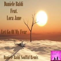 Daniele Baldi, Lora Jane, Daniele Baldi Soulful - Let Go Of My Fear