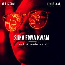 King Bayaa, DJ B.S.Com, Ntlahla Nyiki - Suka Emva Kwam