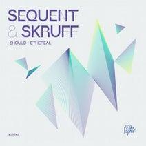 Sequent, Skruff, Sequent & Skruff - I Should / Ethereal