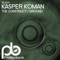 Kasper Koman - The Construct / Ground