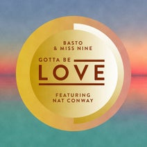 Basto, Miss Nine, Nat Conway - Gotta Be Love (feat. Nat Conway)