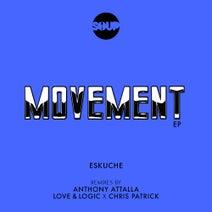 Eskuche, Anthony Attalla, Love & Logic, Chris Patrick - Movement EP