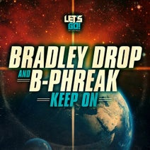 B-Phreak, Bradley Drop - Keep On