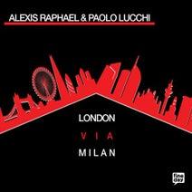Alexis Raphael, Paolo Lucchi, Mathieu Gendreau, Ronnie Rose - Alexis Raphael & Paolo Lucchi - London Via Milan
