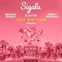 French Montana, Ella Eyre, Meghan Trainor, Sigala - Just Got Paid (Remixes)