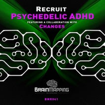 Recruit, Changes - Psychedelic ADHD E.P.