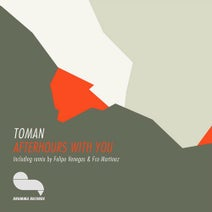 Toman, Felipe Venegas, Fco Martinez - Afterhours With You