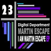 Martin Escape - I Am Martin Escape EP
