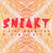 Sneaky Sound System, Generik, Deep Matter & Alterior Motive, GT & Wildfire - I Ain't Over You (Remixes)