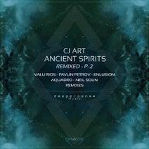 CJ Art, Neil Soun, Valu Rios, Enlusion, PAVLIN PETROV, Aquadro - Ancient Spirits (Remixed), Pt. 2