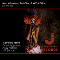 Alen Milivojevic, Anti-Slam & W.E.A.P.O.N., Dino Maggiorana, Andy Notalez, HP Source - On The Top