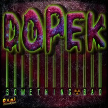 Dopek - Something Bad