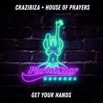 Crazibiza, House of Prayers - House Of Prayers, Crazibiza - Get Your Hands