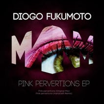 Diogo Fukumoto, Handcraft - Pink Pervertions EP