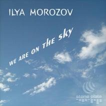 Ilya Morozov - We Are on the Sky