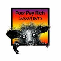 Poor Pay Rich - Succulents