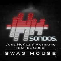 Jose Nunez, Antranig, El Gucci - Swag House