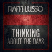 Raffi Lusso - Thinking About the Days