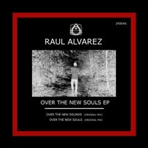 Raul Alvarez - Over The New Souls EP