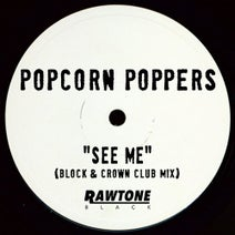 Block & Crown, Popcorn Poppers - See Me (Block & Crown Club Mix)