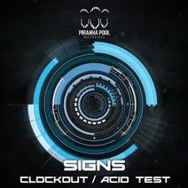 Signs - Clockout / Acid Test