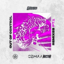 Grinder, Ozma, Hectix - Out Of Control (Remixes Pt.1)