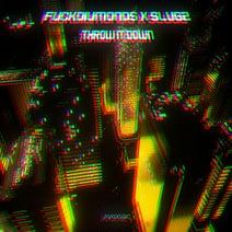 Slugz, FVCKDIVMONDS - Throw It Down