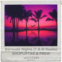 Shopliftas, fRew, T.B.M - Bermuda Nights (T.B.M Remix)
