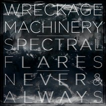 Wreckage Machinery - Spectral Flares