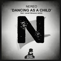 Nereo, Level Groove - Dancing As A Child