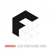 DRMGN - Got One More Then
