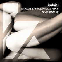 Mihalis Safras, Prok & Fitch - Your Body EP