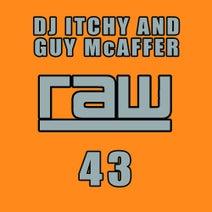 Guy McAffer, DJ Itchy - RAW 43