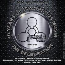 Serum, D Livin, DJ Monk, GOLD Dubs, Papa Gee, Stevie SP, X Nation, Sound Shifer - 10 Years Of Hazardous Musik - The Celebration Pt.1