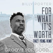 """Tracy Young, Tracy Young, Billy Porter - For What It's Worth (Tracy Young """"Groove for Good"""" Mix)"""