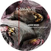 Jamie Ward - A Dark Knight In Gotham EP