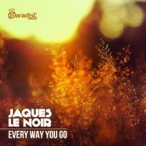 Jaques Le Noir - Every Way You Go