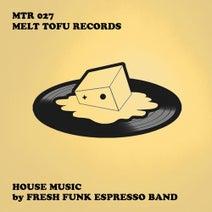 Fresh Funk Espresso Band - House Music