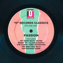 "The Flirts, Pet Shop Boys, Bobby ò, Divine, Waterfront Home, Hotline, Oh Romeo, Hippies With Haircuts, Girly, Malibu, The Boyd Brothers, Gina Desire, Claudja Barry, Bobby ""O"" & His Banana Republic, Free Enterprise, The Beat Box Boys, Eric, Charlene Davis, Barbie & The Kens, George Cucuzella, JOHN ""JELLYBEAN"" BENITEZ, Rudy Turner, Disconet - ""O"" Records Classics - Volume One: Passion"