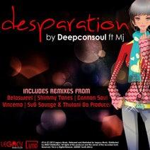 MJ, Deepconsoul, SvG Watermeyer, Shimmy Tones, Thulane Da Producer, Cannon-Soul, Vincemo - Desparation