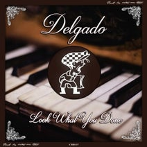Delgado - Look What You Done