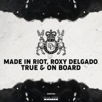 Made In Riot, Roxy Delgado - True & On Board