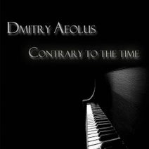 Dmitry Aeolus - Contrary To The Time
