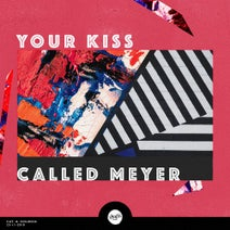 Called Meyer - Your Kiss